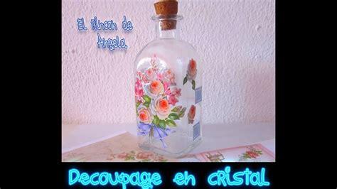 como decorar botellas de vidrio estilo vintage decoupage en botella de cristal diy manualidades youtube