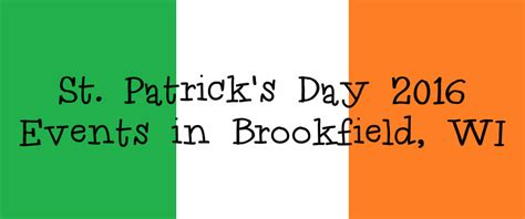 st s day 2016 st s day 2016 events in brookfield wisconsin