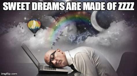 Sweet Dreams Meme - gerbal s images imgflip