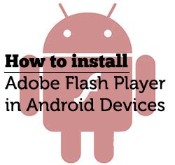 how to get adobe flash player on android how to install adobe flash player in android devices softstribe