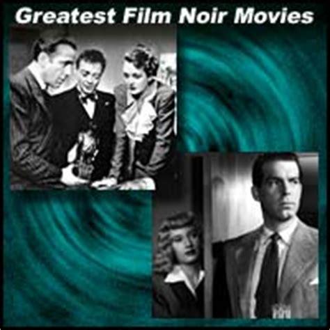 film romance noir 100 greatest film noir movies