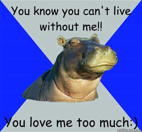 You Love Me Meme - i love you too memes
