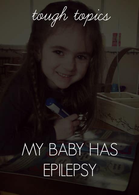 my has seizures my baby has epilepsy paperblog