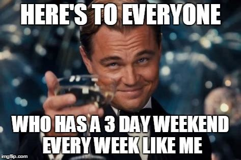 3 Day Weekend Meme - up humming a running blog a funny runner running to