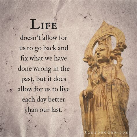 Live Each Day live each day better than our last tiny buddha