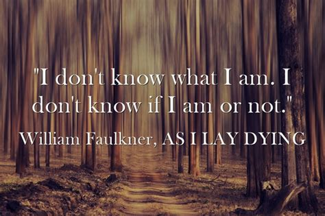 As I Lay Dying Quotes by William Faulkner Quotes Quotesgram