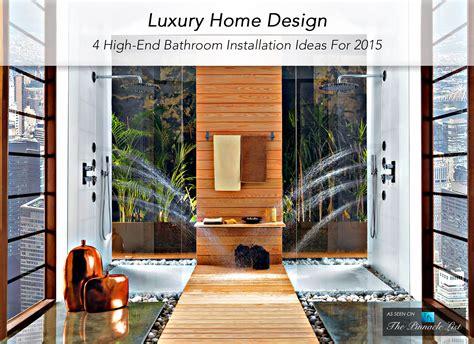 Luxury Home Design ? 4 High End Bathroom Installation