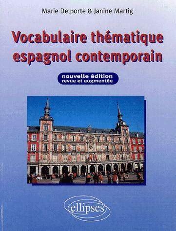 libreria porte franche livre vocabulaire th 233 matique espagnol contemporain