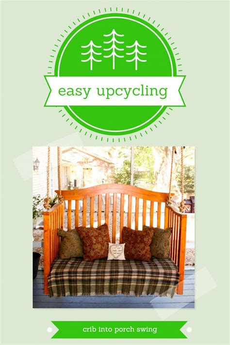 easy upcycling diy porch swing from a crib easy upcycling