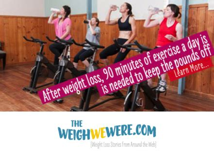 after after finding and keeping the of a lifetime books after weight loss 90 minutes of exercise a day is needed