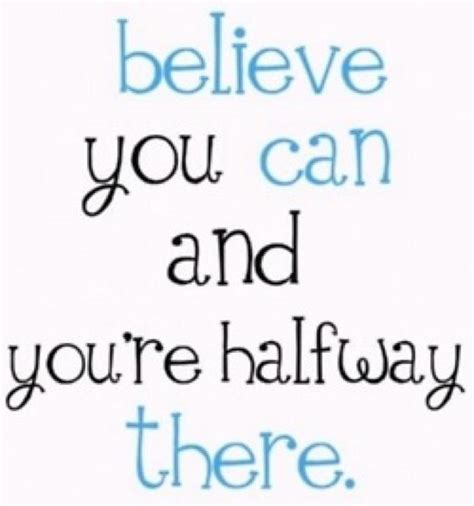 Believe You Can coach quotes believe quotesgram