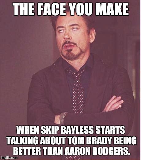 Tom Brady Meme Generator - face you make robert downey jr meme imgflip