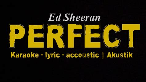 ed sheeran perfect karaoke download ed sheeran perfect lyric karaoke version youtube