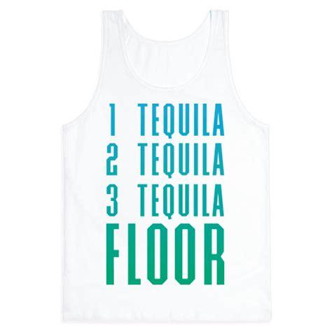 1 Tecquila 2 Tacquila 3 Tequila Floor - 1 tequila 2 tequila 3 tequila floor tank tops human