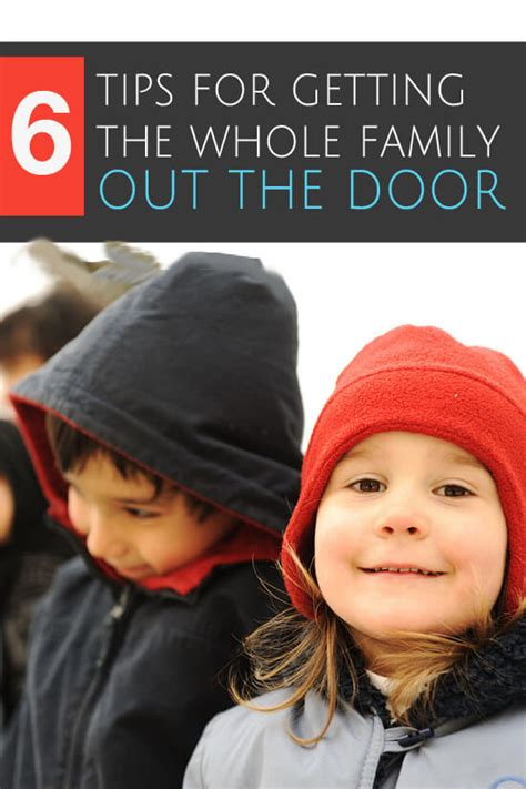 six tips for getting a six tips for getting the whole family out the door