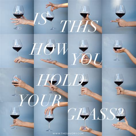 how you hold your glass defines your class the town dish