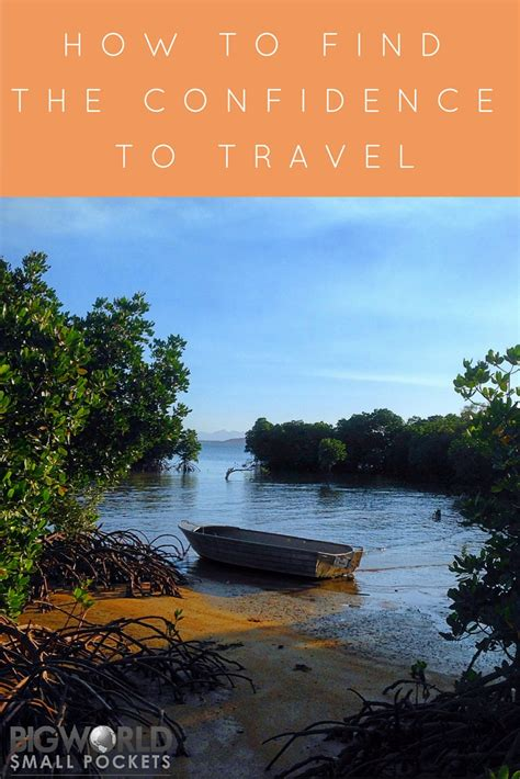 How To Find To Travel With How To Find The Confidence To Travel Big World Small Pockets