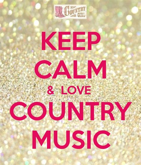 music keep calm quotes and pop music pinterest keep calm love country music day by day pinterest