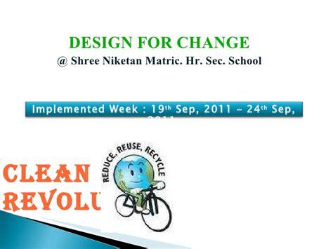 design form change design for change clean revolution