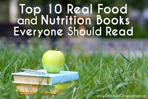 Top 10 Books Every Should Read by The Top 10 Real Food And Nutrition Books Everyone Should