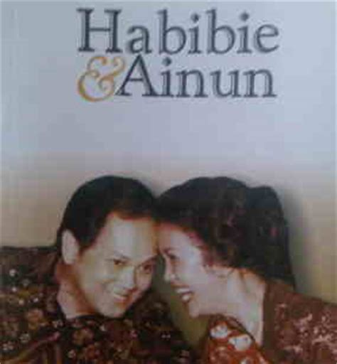 biografi film habibie dan ainun buku dan film habibie dan ainun miztia respect
