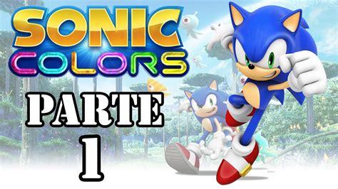 sonic colors sonic let s play sonic colors parte 1