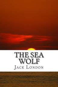 jack london the collection the sea wolf jack london classic collection by jack london paperback barnes noble 174