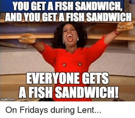 Sandwich Meme - fish sandwich all about fish