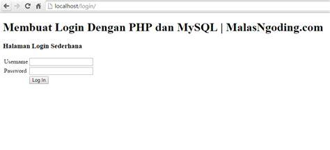 membuat form login sederhana dengan php membuat form login dengan php dan mysql malas ngoding