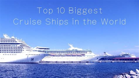 biggest ships in the world wiki top 10 biggest cruise ships in the world youtube