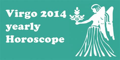 virgo horoscope 2014 yearly love and career astrology yearly