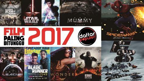 film bioskop populer 2017 10 film terbaru paling ditunggu tunggu di tahun 2017