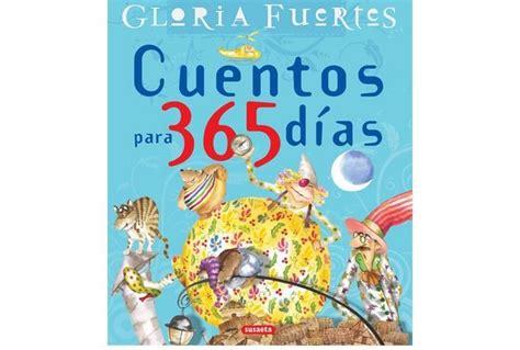 cuentos para 365 dias 8430592822 cuentos para 365 d 237 as homenaje a gloria fuertes libros recomendados para leer los m 225 s le 237 dos