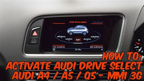 Audi Drive Select A4 how to activate audi drive select on mmi 3g a4 a5 q5