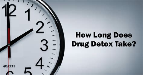 How Does It Take To Detox From Prescription Drugs by Understanding The Detox Process How Does It Take