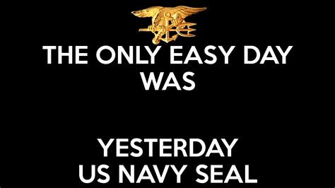 tattoo the only easy day was yesterday the only easy day was yesterday us navy seal poster