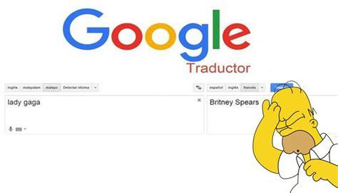 Imagenes Traductor Google   google translate los 10 quot fails quot m 225 s curiosos del