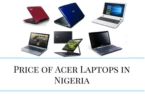 acer price price of acer laptops in nigeria best offers in nigeria 2018