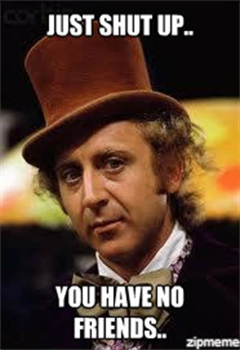 Willy Wonka Meme Maker - condescending willy wonka meme generator image memes at
