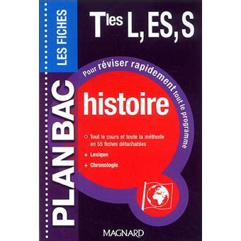 Plan Bac Fiches Histoire Term L Es S Broch 233 Collectif