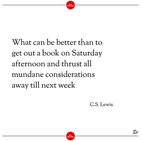 What S Better For Getting A A Cpa Or Mba by 31 Awesome Saturday Quotes For The Weekend Spirit Button