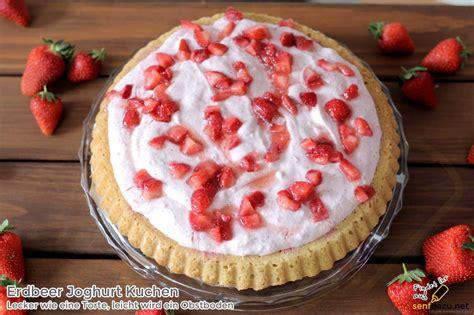 leicht kuchen erdbeer joghurt kuchen rezept tortenboden mit kick