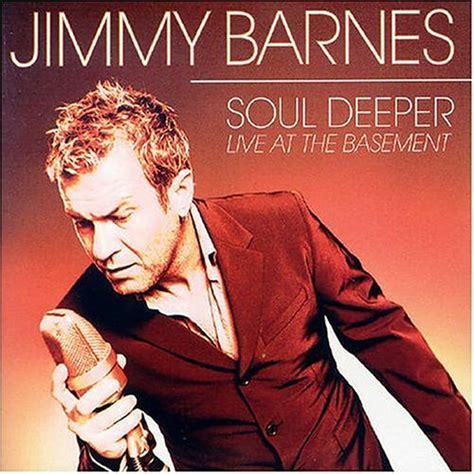 Best Jimmy Barnes Songs jimmy barnes soul deeper live at the basement