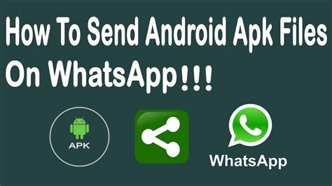 whatsapp apk file how to send android apk files on whatsapp
