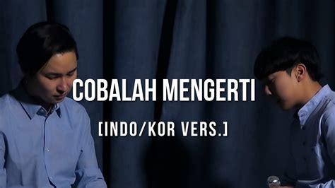 cover noah ft momo geisha cobalah mengerti lagu terbaru cover indo korea cobalah mengerti noah ft geisha