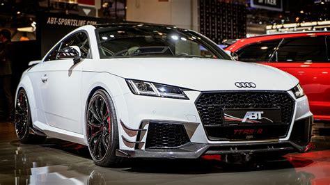 Audi Tt R by Abt Audi Tt Rs R Genfer Autosalon 2017