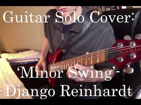 minor swing cover guitar cover django reinhardt minor swing guitar