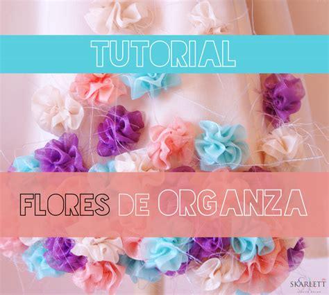 tutorial saquinho de organza tutorial flores de organza skarlett costura