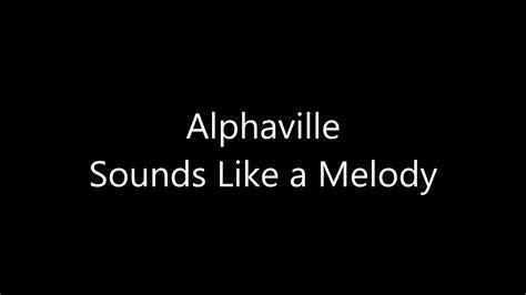 alphaville sounds like a melody alphaville sounds like a melody lyrics youtube