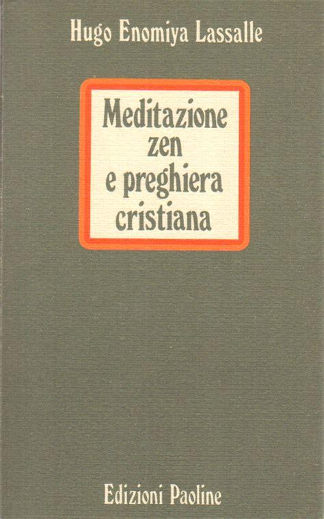 libreria edizioni paoline roma meditazione zen e preghiera cristiana hugo enomiya